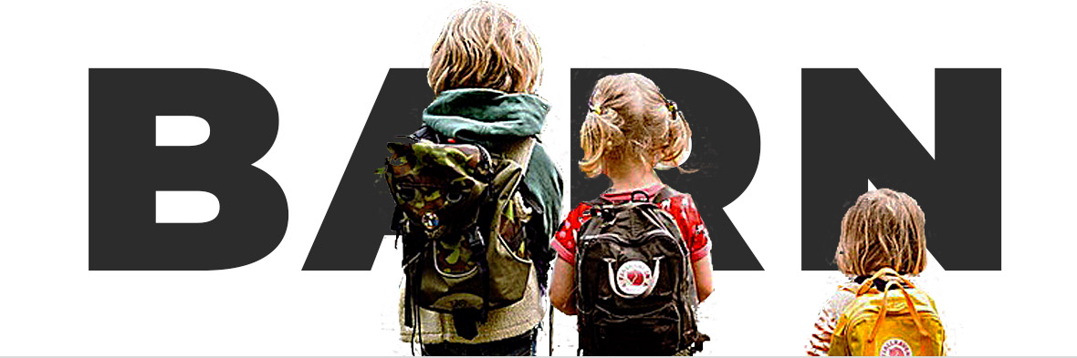Hva våre barn trenger nå